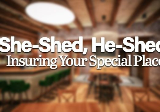 She-Shed, He-Shed_ Insuring Your Special Place_